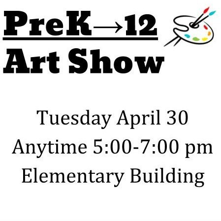 PreK-12 Art show Tuesday April 30th 5:00-7:00
